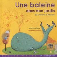 Jean-Marie Henry et Sandra Poirot Chérif - Une baleine dans mon jardin - 60 comptines d'écrivain.