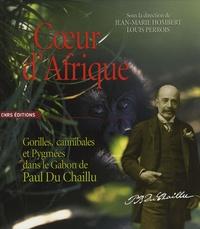 Jean-Marie Hombert et Louis Perrois - Coeur d'Afrique - Gorilles, cannibales et Pygmées dans le Gabon de Paul Du Chaillu.