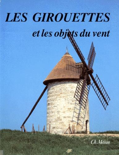 Jean-Marie Homet - Les Girouettes et les objets du vent.