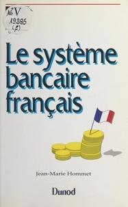 Jean-Marie Hommet et Paul-Jacques Lehmann - Le système bancaire français.