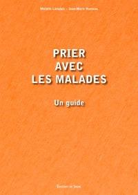 Jean-Marie Humeau et Michèle Langlais - Prier avec les malades - Un guide.
