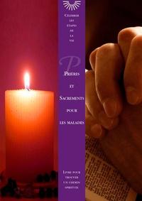 Jean-Marie Humeau et Michel Langlais - Prières et sacrements pour les malades - Livre pour trouver le chemin spirituel.