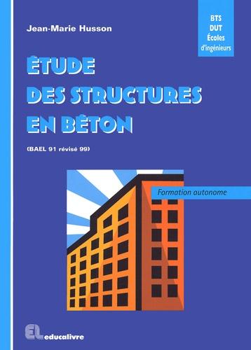 Jean-Marie Husson - Etude des structures en béton (BAEL 91 révisé 99) - BTS, DUT, Ecoles d'ingénieurs Génie Civil Formation autonome.