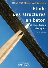 Etude des stuctures en béton aux Eurocodes - Jean-Marie Husson |