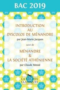 Jean-Marie Jacques et Claude Mossé - Introduction au Dyscolos de Ménandre - Suivi de Ménandre & la société athénienne.