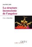 Jean-Marie Jadin - La structure inconsciente de l'angoisse.