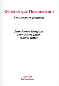 Jean-Marie Jadin et Jean-Pierre Dreyfuss - QU'EST-CE QUE L'INCONSCIENT ? Un parcours freudien.