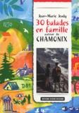 Jean-Marie Jeudy - 30 balades en famille autour de Chamonix.