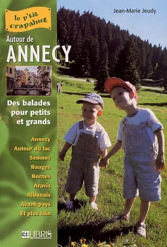 Jean-Marie Jeudy - Autour de Annecy - Balades pour petits et grands.