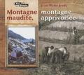 Jean-Marie Jeudy - Montagne maudite, montagne apprivoisée.