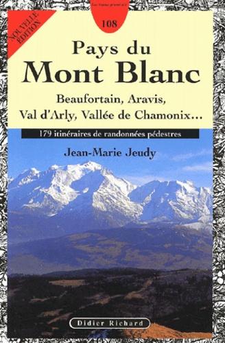 Jean-Marie Jeudy - Pays du Mont-Blanc - Beaufortain, Aravis, Val d'Arly, Vallée de Chamonix... 179 itinéraires de randonnées pédestres.