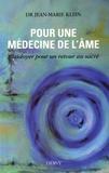 Jean-Marie Klein - Pour une médecine de l'âme - Plaidoyer pour un retour au sacré.