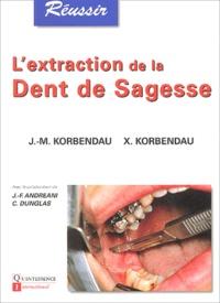 Jean-Marie Korbendau et Xavier Korbendau - L'extraction de la dent de sagesse.