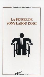 Jean-Marie Kouakou - La pensee de sony labou tansi.