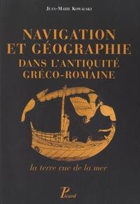 Jean-Marie Kowalski - Navigation et géographie dans l'antiquité gréco-romaine - La terre vue de la mer.