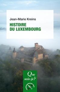 Jean-Marie Kreins - Histoire du Luxembourg des origines à nos jours.