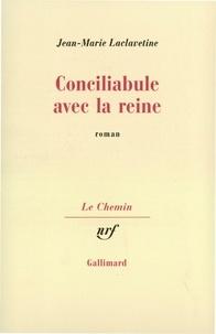Jean-Marie Laclavetine - Conciliabule avec la reine.