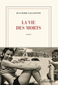 Jean-Marie Laclavetine - La vie des morts.