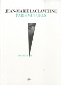Jean-Marie Laclavetine - Paris mutuels.