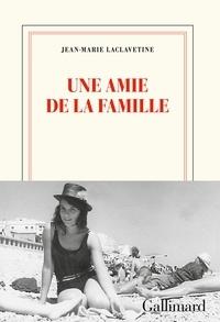 Livres à télécharger sur ipad 3 Une amie de la famille PDB PDF par Jean-Marie Laclavetine