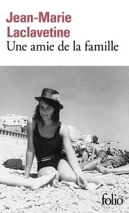 Jean-Marie Laclavetine - Une amie de la famille.