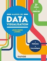 Jean-Marie Lagnel - Manuel de datavisualisation - Méthodes et cas pratiques.