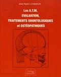 Jean-Marie Landouzy - Les articulations temporo-mandibulaires - Evaluation, traitements odontologiques et ostéopathiques.