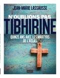 Jean-Marie Lassausse - N'oublions pas Tibhirine !.