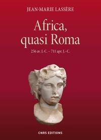Jean-Marie Lassère - Africa, quasi Roma (256 avant JC - 711 après JC).