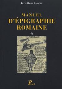 Jean-Marie Lassère - Manuel d'épigraphie romaine 2 volumes.