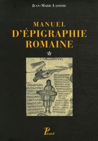 Jean-Marie Lassère - Manuel d'épigraphie romaine - 2 volumes.