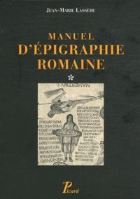 Jean-Marie Lassère - Manuel d'épigraphie romaine - En 2 volumes.