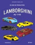 Jean-Marie Lastu et Danièle Lastu - Lamborghini au 1/43 - 50 ans de production.