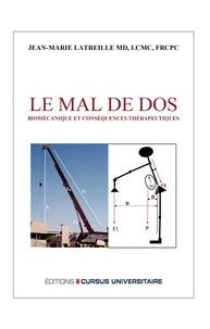 Jean-Marie Latreille - Le mal de dos - Biomécanique et conséquences thérapeutiques.