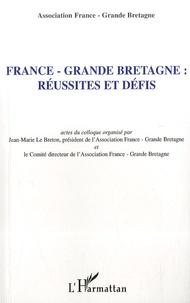 Jean-Marie Le Breton - France-Grande Bretagne : réussites et défis.