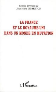 Jean-Marie Le Breton - La France et le Royaume-Uni dans un monde en mutation.