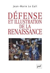 Jean-Marie Le Gall - Défense et illustration de la Renaissance.