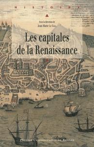 Jean-Marie Le Gall - Les capitales de la Renaissance.