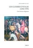 Jean-Marie Le Gall - Les guerres d'Italie (1494-1559) - Une lecture religieuse.