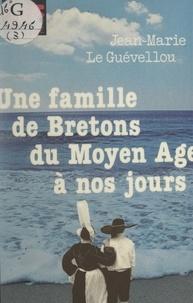 Jean-Marie Le Guevellou et Daniel Sassier - Une famille de Bretons du Moyen Âge à nos jours.