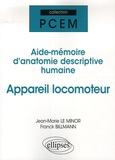Jean-Marie Le Minor et Franck Billmann - Appareil locomoteur - Aide-mémoire d'anatomie descriptive humaine.