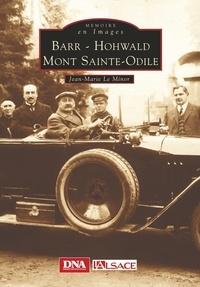 Jean-Marie Le Minor - Barr, Hohwald, Mont Sainte-Odile.