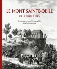 Jean-Marie Le Minor - Le mont Sainte-Odile du 15e siècle à 1950 - Dessins, gravures, lithographies et photographies.