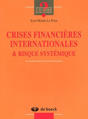 Jean-Marie Le Page - Crises financières internationales et risque systémique.