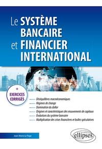Jean-Marie Le Page - Le système bancaire et financier international.