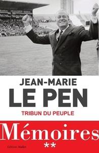 Jean-Marie Le Pen - Mémoires Tome 02 : Tribun du peuple.