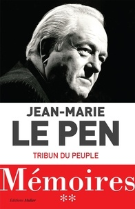 Téléchargement Kindle ebook store Mémoires  - Tome 2, Tribun d'un peuple FB2 MOBI PDB par Jean-Marie Le Pen 9791090947245