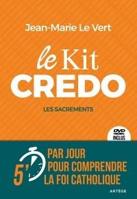 Jean-Marie Le Vert - Le Kit Credo - Les sacrements.