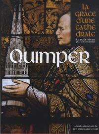 Jean-Marie Le Vert et Philippe Bonnet - Quimper - La grâce d'une cathédrale.