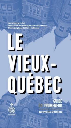 Le Vieux-Québec [NE]. Guide du promeneur